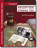 Turkey: Bright Sun, Strong Tea, by Tom Brosnahan