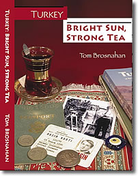 Turkey: Bright Sun, Strong Tea